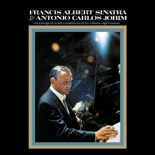 Francis Albert Sinatra & Antonio Carlos Jobim (50th Anniversary Edition)