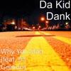 Why You Mad (feat. 03 Greedo) - Single, Da Kid Dank
