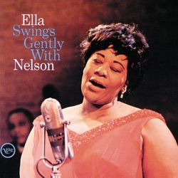 View album Ella Fitzgerald - Ella Swings Gently With Nelson