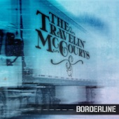 The Travelin' McCourys - Borderline