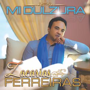 Zacarías Ferreira - Mi Dulzura