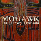Lee Harvey Osmond - Mohawk