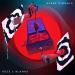 Rezz & Blanke - Mixed Signals