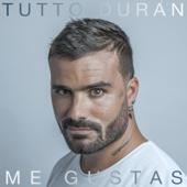 Me Gustas Tutto Duran