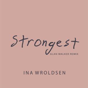 Ina Wroldsen - Strongest (Alan Walker Remix)