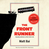 The Front Runner (All the Truth Is Out Movie Tie-In): The Week Politics Went Tabloid (Unabridged)