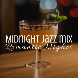 Midnight Jazz Mix: 22 Jazz Songs for Romantic Nights, Sax & Love, New York  Jazz Lounge Bar, Relaxing Piano Music by Relaxing Instrumental Jazz