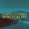 Essence of Indian Spirituality - Tanusri Chatterjee