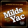Milds with the Yac Black Mild Song Single