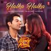 """Halka Halka (From """"Fanney Khan"""") - Sunidhi Chauhan, Divya Kumar & Amit Trivedi"""