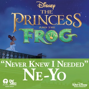 """Never Knew I Needed (From """"The Princess and the Frog"""") - Single"""