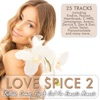 Love Spice Vol. 2 - Ballads, Covers, Pop & Soul For Romantic Moments