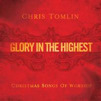 Chris Tomlin - Glory In the Highest: Christmas Songs of Worship artwork
