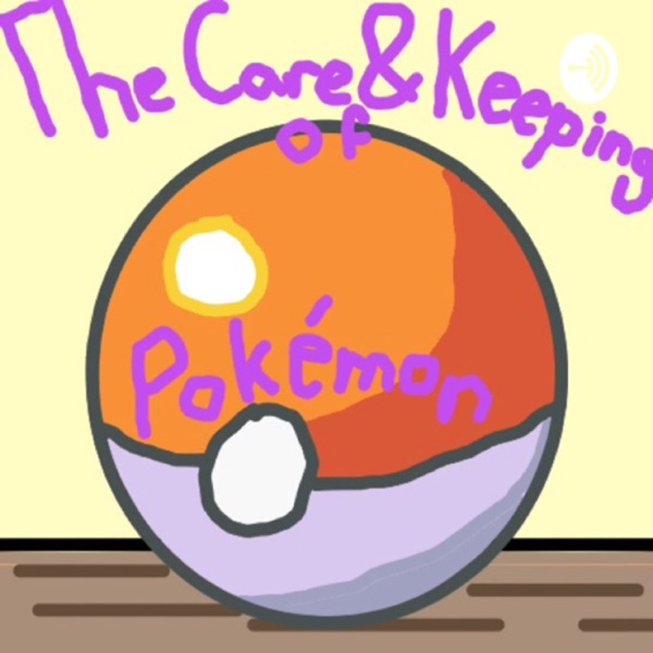 The Care And Keeping Of Pokémon