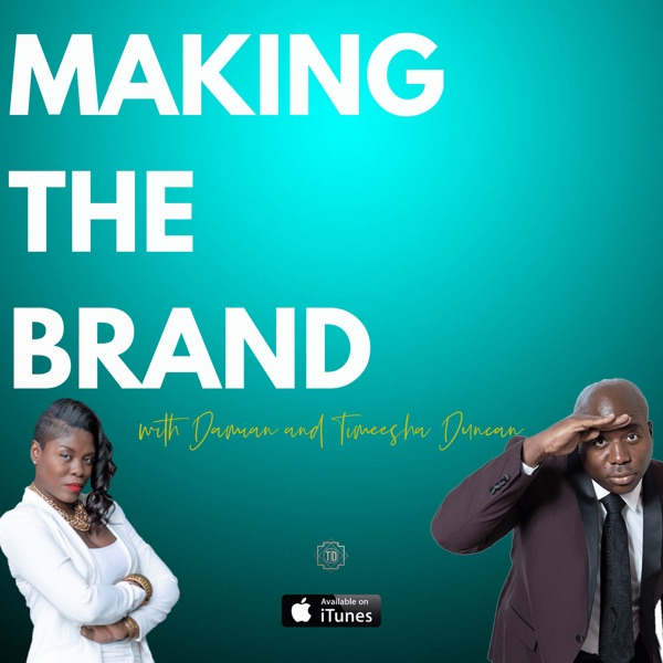 Making The Brand with Damian and Timeesha Duncan