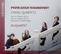 Tchaikovsky: String Quartets: No. 1 in D Major, Op. 11 / No. 2 in F Major, Op. 22 / Movement in B-Flat Major
