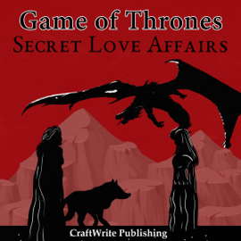 Game of Thrones: Secret Love Affairs: Game of Thrones Mysteries and Lore, Book 3 (Unabridged) audiobook