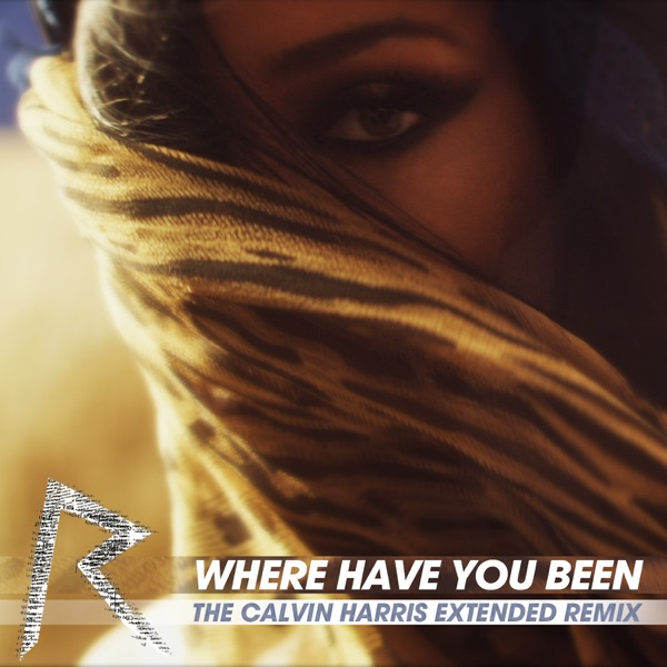 Where Have You Been (The Calvin Harris Extended Remix) - Single