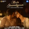 Main Jaandiyaan feat Arjit Taneja Sanaya Irani Single