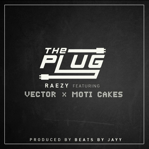 The Plug (feat. Moti Cakes & Vector) - Single