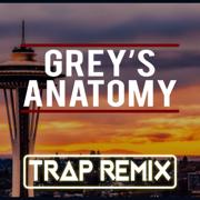 Grey's Anatomy (Trap Remix) - Trap Remix Guys - Trap Remix Guys