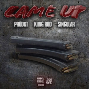 Came Up (feat. Kiing Rod & Singular) - Single Mp3 Download