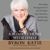 Byron Katie & Stephen Mitchell - A Mind at Home with Itself (Abridged) artwork