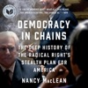 Democracy in Chains: The Deep History of the Radical Right's Stealth Plan for America (Unabridged) AudioBook Download