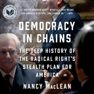 Democracy in Chains: The Deep History of the Radical Right's Stealth Plan for America (Unabridged) - Nancy MacLean audiobook, mp3