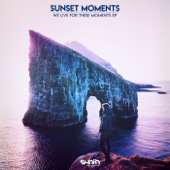 We Live for These Moments - Sunset Moments