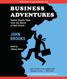 Business Adventures: Twelve Classic Tales from the World of Wall Street (Unabridged) - John Brooks MP3 Download
