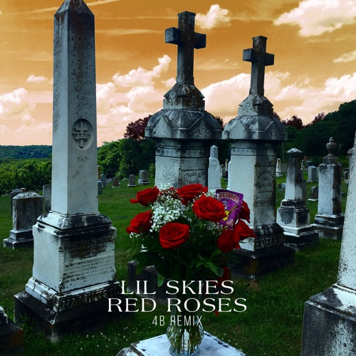 Lil Skies - Red Roses (4B Remix) - Single