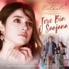 Tere Bin O Saajana feat Harshdeep Kaur Piyush Mehroliyaa From Bulbul Single