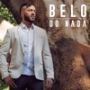 Do Nada - Single, Belo
