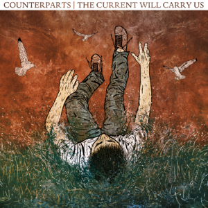 Counterparts - The Current Will Carry Us