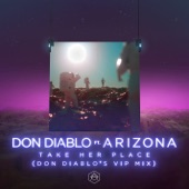Take Her Place (feat. A R I Z O N A) [Don Diablo's VIP Mix] - Single