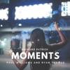 Moments (feat. Paul Williams & Ryan Thomas) - Single ジャケット写真