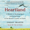 Sarah Smarsh - Heartland: A Memoir of Working Hard and Being Broke in the Richest Country on Earth (Unabridged)  artwork