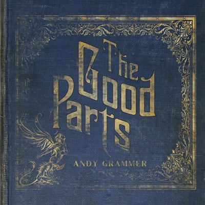 The Good Parts - Andy Grammer album