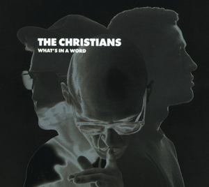 """The Christians - What's In a Word (7"""" Version)"""