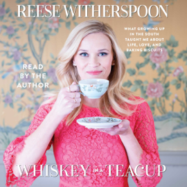 Whiskey in a Teacup (Unabridged) - Reese Witherspoon MP3 Download
