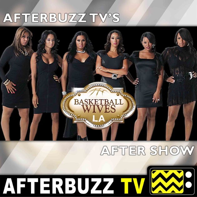 basketball wives la reviews and after show afterbuzz tv by