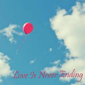 Love Is Never Ending