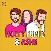 Party Pupils - Love Me For The Weekend (With Ashe)