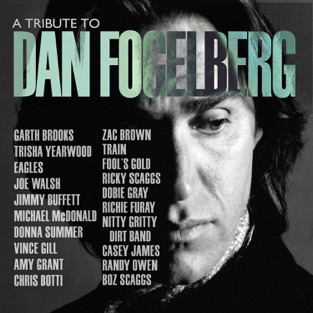 A Tribute To Dan Fogelberg – Various Artists