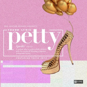 Petty (feat. Tokyo Jetz) - Single Mp3 Download