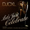 Lets Just Celebrate (feat. Vince Harder, Young Sid & Ethical) - Single, DJCXL