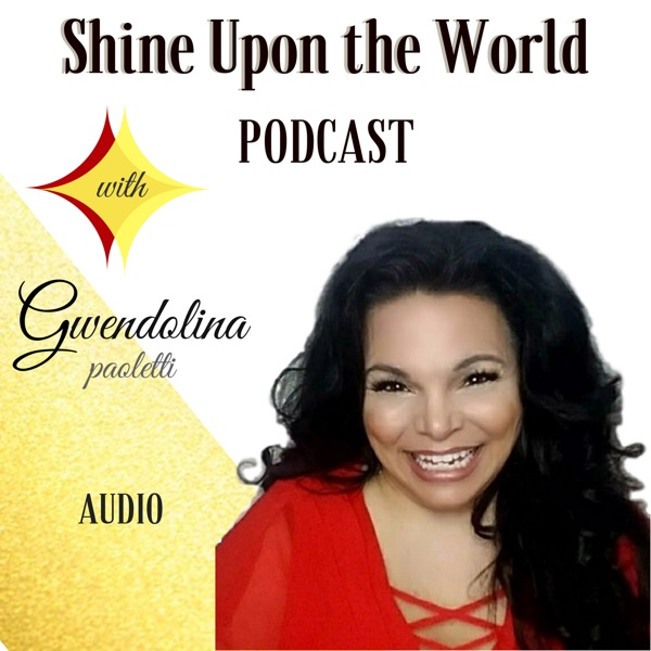 Shine Upon The World Podcast | Become a Force of Faith, Impact, and Influence