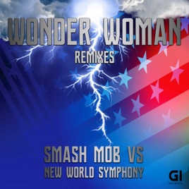 ‎Wonder Woman Theme (Remixes) - Single by Smash Mob & New World Symphony