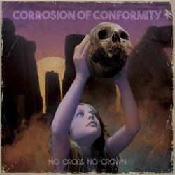 No Cross No Crown - Corrosion of Conformity Album Cover